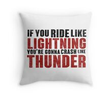 The place beyond the pines If you ride like lightning Throw Pillow