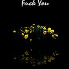Last Flowers by FuckYou