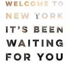 Welcome to new york it's been waiting for you by ScienceFaithRB