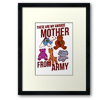 My awards mother from army - arrested development Framed Print