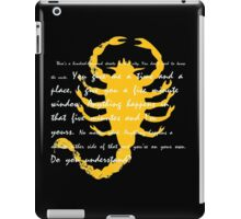 Anything happens a minute either side of that and you're on your own. Do you understand? iPad Case/Skin