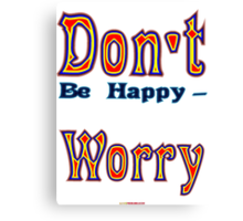Don't (be happy) Worry - t-shirt design Canvas Print
