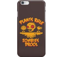 Plants Rule Zombies Drool iPhone Case/Skin