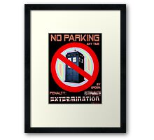 Dalek No Parking Sign Mk.2 Framed Print
