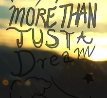 More Than Just a Dream by SaranTheBomb
