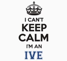 IVE cant keep calm Im an IVE by icant