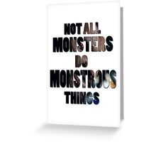 Not All Monsters Do Monstrous Things [Derek Hale] Greeting Card