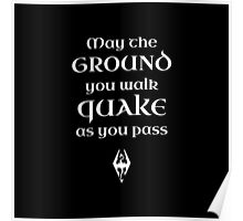May The Ground Quake as You Pass Poster