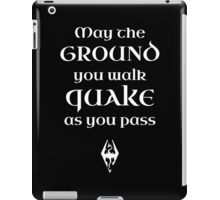 May The Ground Quake as You Pass iPad Case/Skin