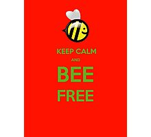 KEEP CALM AND BEE FREE!!! Photographic Print