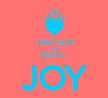 KEEP CALM AND ENJOY JOY AZUR  by karmadesigner