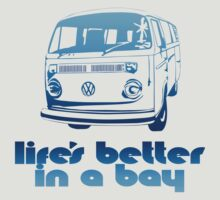 Life's Better in a Bay by KombiNation