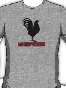Cock (rooster) whisperer T-Shirt