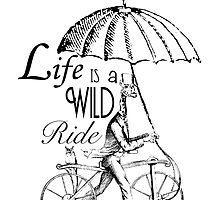 Life is a Wild Ride by OccipitalIdea