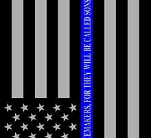 THE THIN BLUE LINE BLESSED ARE THE PEASEMAKERS by Scott Hawkins