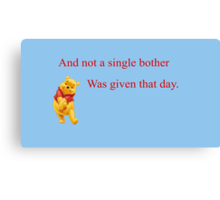 Winnie the Pooh - Not a Single Bother Canvas Print