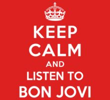 Keep Calm and listen to Bon Jovi Kids Clothes