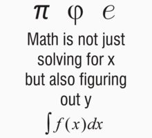 Math Is Not Just Solving For X, But Figuring Out Y T-Shirt