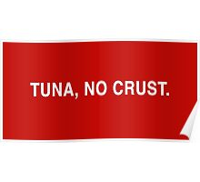 Tuna, No Crust Poster