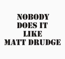 Nobody Does it like Matt Drudge by Barbara Sparhawk