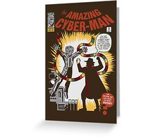 The Amazing Cyber-Man! Greeting Card