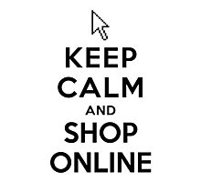 Keep Calm and Shop Online Photographic Print