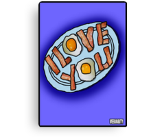 I love . . . Bacon and Eggs Canvas Print