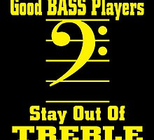 Gold bass players stay out of treble by teeshoppy
