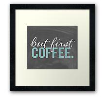 But First Coffee Chalkboard Morning Breakfast Cozy Design Framed Print