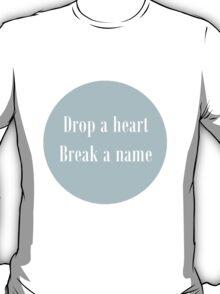 Drop A Heart T-Shirt