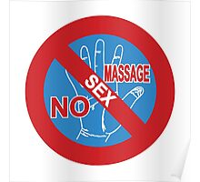 NO Sex Massage / NO Happy Ending Sign Poster