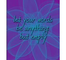 Let your words be anything but empty by istytehcrawk21