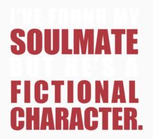 My Soulmate is a Fictional Character (in white lettering) Kids Clothes