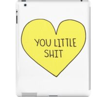 You little shit  iPad Case/Skin