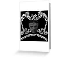 Do you think I'm sick, mother? Greeting Card