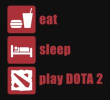 Eat, Sleep, play DOTA 2 by craven-arts