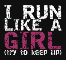 Run Like a Girl by getgoing