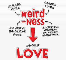 Weirdness is Love by pietowel