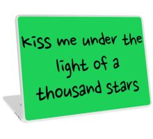 Kiss me under the light of a thousand stars Laptop Skin