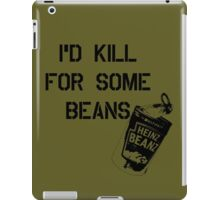 I'd Kill For Some Beans - DayZ iPad Case/Skin