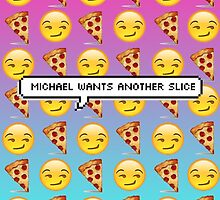 emoji michael wants another slice by bandaddictanl