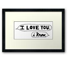 I Love You, I Know - Star Wars Framed Print