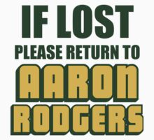 IF LOST PLEASE RETURN TO AARON RODGERS T-Shirt
