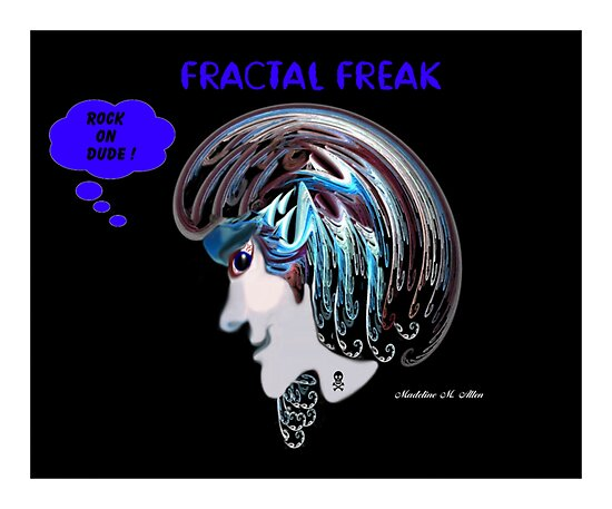 FRACTAL FREAK by Madeline M  Allen