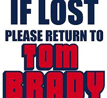 IF LOST PLEASE RETURN TO TOM BRADY by Divertions