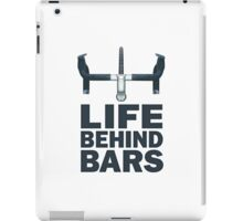 Life Behind Bars Cycling Funny Shirt iPad Case/Skin