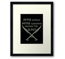Never Retreat-Never Surrender-Prepare for Glory-Spartan Framed Print