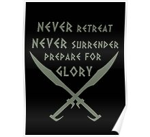 Never Retreat-Never Surrender-Prepare for Glory-Spartan Poster