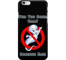 Who you gonna call? iPhone Case/Skin