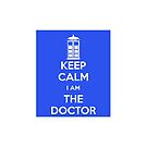keep Calm I am the Doctor by thatstickerguy